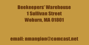 Beekeepers Warehouse Address 1 Sullivan St. Woburn MA